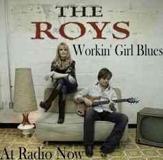 The Roys - Workin' Girl Blues