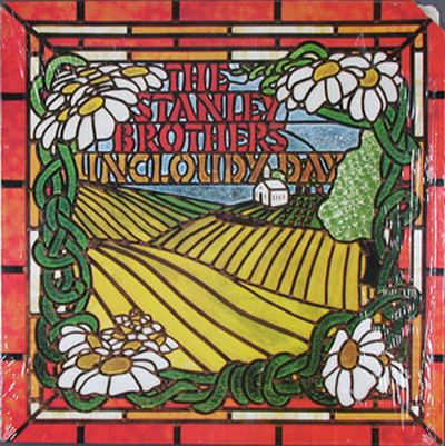 The Stanley Brothers - Uncloudy Day