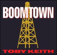 Toby Keith - Boomtown - Big Ol' Truck