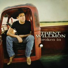 Trent Willmon - Broken In