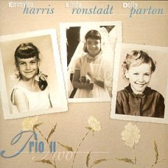 Trio II Tiara - Dolly Parton, Emmylou Harris and Linda Ronstadt