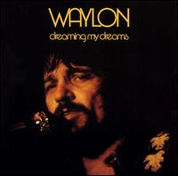 Waylon Jennings - Dreaminbg My Dreams With You