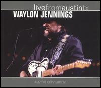 Waylon Jennings - Live from Austin TX