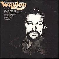 Waylon Jennings - Lonesome On'ry and Mean