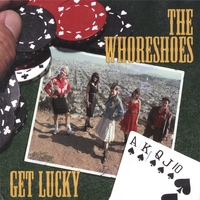 The Whoreshoes - Get Lucky