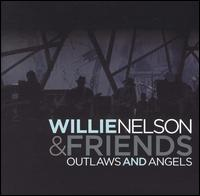 Willie Nelson - Angels and Outlaws