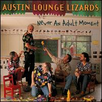 Austin Lounge Lizards - 40 Years Old and I'm Livin' in my Mom's Garage