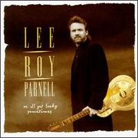 Lee Roy Parnell - Givin' Water to a Drowning Man
