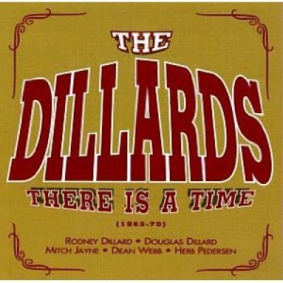 The Dillards - There Is a Time - 1962-70