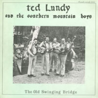 Ted Lundy, Bob Paisley and the Southern Mountain Boys - The Old swinging Bridge