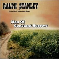 Ralph Stanley and The Clinch Mountain Boys - Man of Constant Sorrow