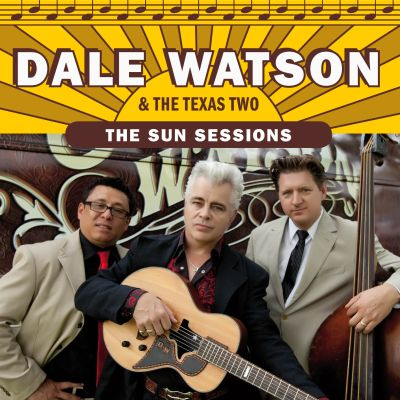 Dale Watson and The Texas Two - The Sun Sessions