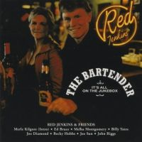 Red Jenkins - The Bartender (It's All on the Jukebox)