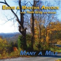 Eddie & martha Adcock with Tom Gray and Friends - Many a Mile