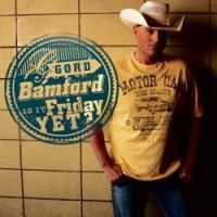 Gord Bamford - Leaning on a Lonesome Song