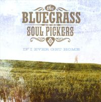 The Bluegrass Soul Pickers - If I Ever Get Home