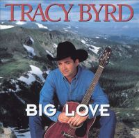 Tracy Byrd - Big Love