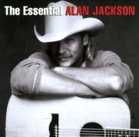 Alan Jackson - The Essential Alan Jackson