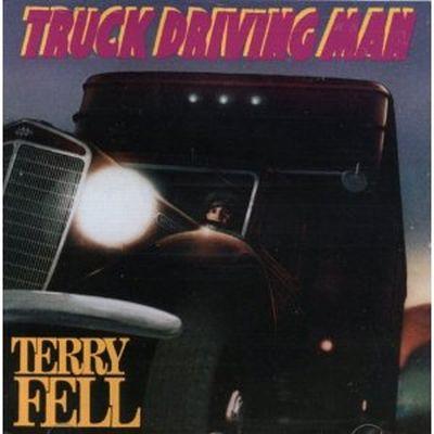 Original singer/songwriter Terry Fell - Truck Driving Man