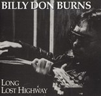 Billy Don Burns - Long Lost Highway