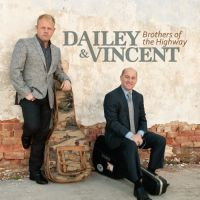 Dailey and Vincent - Brothers of the Highway