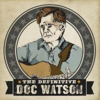 Doc Watson - The Definitive - Listening to the Rain