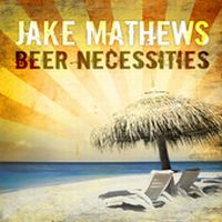 Jake Mathews - Beer Neccessities