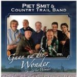 Piet Smit & The Country Trail Band - Gaan na die Wonder