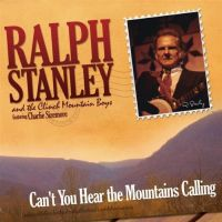 Ralph Staley ft. Charlie Sizemore - Can't You Hear the Mountains Calling
