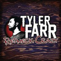 Tyler Farr - Redneck Crazy