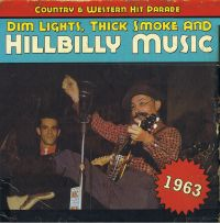 Dim Lights, Thick Smoke & Hillbilly Music 1963