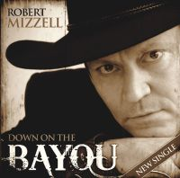 Robert Mizzell - Down on the Bayou