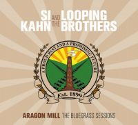 Si Kahn & The Looping Brothers - Aragon Mill