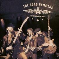 The Road Hammers - Get on Down the Road