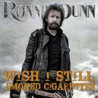Ronnie Dunn - I Wish I Still Smoked Cigarettes