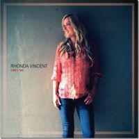 Rhonda Vincent & The Rage - Only Me