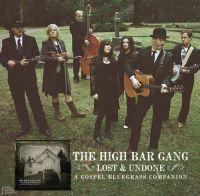 The High Bar Gang - Lost & Undone