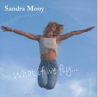 Sandra Mooy - What If We Fly...
