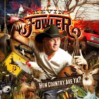 Kevin Fowler - How Country Are Ya?