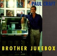 Paul Craft - Brother Jukebox - Through the Bottom of the Glass