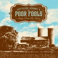 Southside Johnny & The Poor Fools - Songs from the Barn