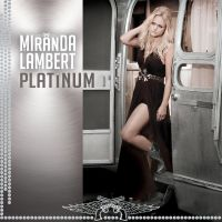 Miranda Lambert - Automatic on Platinum