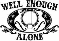 Well Enough Alone - High and Lonesome