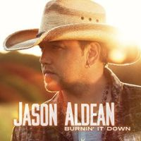 Jason Aldean - Burning It Down
