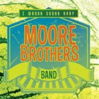 The Moore Brothers Band - Can't You Hear Me Calling