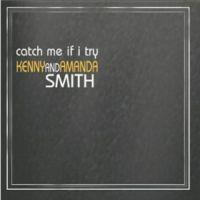 Kenny & Amanda Smith - Catch Me If I Try