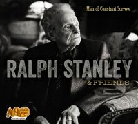Dr. Ralph Stanley and Friends : Man of Constant Sorrow
