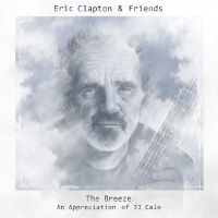 Eric Clapton & Friends - They Call Me Breeze