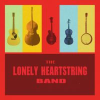 The Lonely Heartstrings Band - Untill I Cross that Line