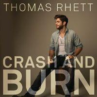 Thomas Rhett - Crash & Burn